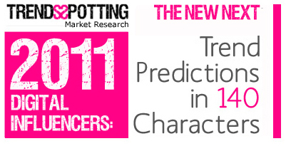 2011 Trends Predictions THE NEW NEXT: TrendsSpottings Trend Prediction Model