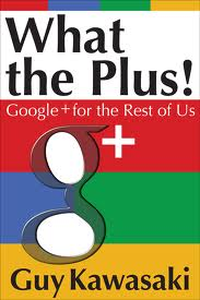  Whats the Plus? Giving Google Plus a second fair chance