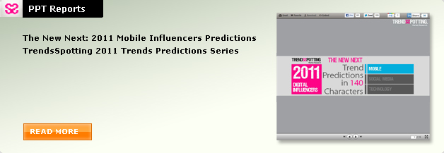 The New Next: 2011 Moblie Influencers Predictions TrendsSpotting 2011 Trends Predictions Series