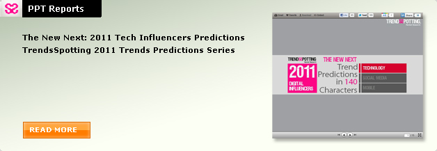 The New Next: 2011 Tech Influencers Predictions TrendsSpotting 2011 Trends Predictions Series